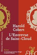 L'entrevue de Saint-Cloud Harold Cobert Editions Eloïse d'Ormesson rentrée Littéraire 2010