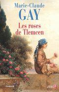 Les roses de Tlemcen Marie Claude Gay Les Presses de la Cité