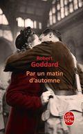 Par un matin d'automne Robert Goddard Le Livre de Poche