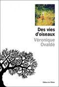 La vie des oiseaux véronique Ovaldé L'Olivier