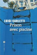Prison avec piscine luigi liana levi
