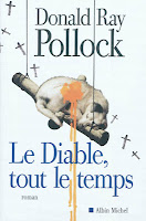 LE DIABLE TOUT LE TEMPS RONALD RAY POLLOCK ALBIN MICHEL