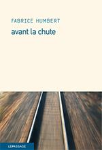 Avant la chute Fabrice Humbert Le Passage