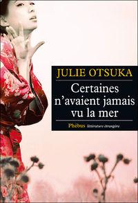 Certaines n'avaient jamais vues la mer, Julie Otsuka, Phébus