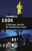 Le destin étrange de Katherine Carr Thmas H Cook Seuil noir