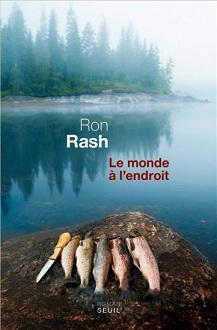 Le monde à l'endroit Ron Rash Le Seuil
