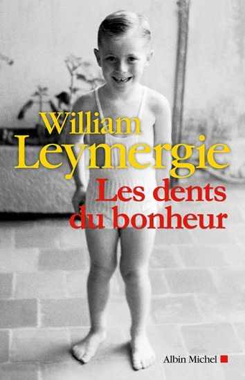 Les dents du bonheur William Leymergie