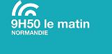 9H50 LE MATIN nORMANDIE