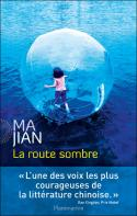 La route sombre Ma Jian Flammarion